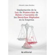 IMPLANTACIÓN DE LA LEY DE PROTECCIÓN DE DATOS Y GARANTÍA DE LOS DERECHOS DIGITALES EN LA EMPRESA