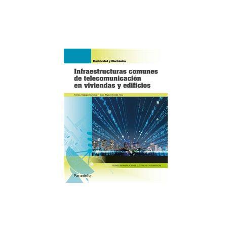 INFRAESTRUCTURAS COMUNES DE TELECOMUNICACION EN VIVIENDAS Y EDIFICIOS.Edicion 2019