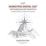 MARKETING DIGITAL 360º. Implementación práctica