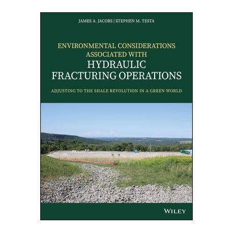 ENVIRONMENTAL CONSIDERATIONS ASSOCIATED WITH HYDRAULIC FRACTURING OPERATIONS: Adjusting to the Shale Revolution in a Green World