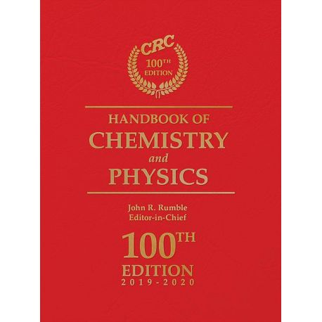 CRC HANDBOOK OF CHEMISTRY AND PHYSICS, 100TH EDITION