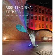 ARQUITECTURA EFIMERA. Proyectos e Instalaciones en el Espacio Público