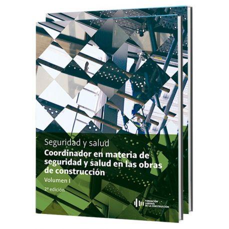 COORDINADOR EN MATERIA DE SEGURIDAD Y SALUD EN LAS OBRAS DE CONSTRUCCIÓN- 2 Volúmenes . 2ª edición