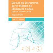 CÁLCULO DE ESTRUCTURAS POR EL MÉTODO DE ELEMENTOS FINITOS ANÁLISIS ESTÁTICO LINEAL. Volumen 1. Sólidos