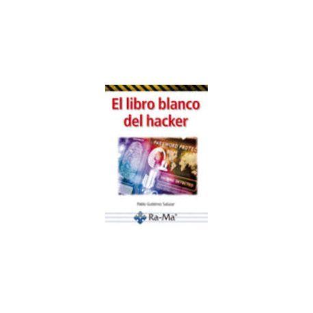 EL LIBRO BLANCO DEL HACKER. 2ª Edición