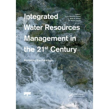 INTEGRATED WATER RESOURCES MANAGEMENT IN THE 21ST CENTURY: REVISITING THE PARADIGM