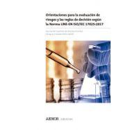 ORIENTACIONES PARA LA EVALUACIÓN DE RIESGOS Y LAS REGLAS DE DECISIÓN SEGÚN LA NORMA UNE-EN ISO/IEC 17025:2017