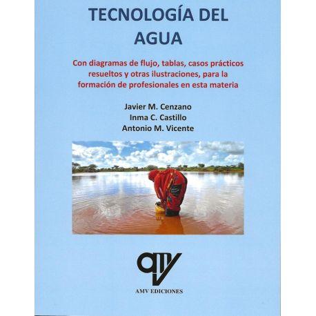 TECNOLOGIA DEL AGUA. Con Diagramas de Flujo, Tablas,Casos Prácticos Resueltos y Otras Ilustraciones