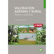 VALORACION AGRARIA Y RURAL. Teoría y Práctica - 6ª Edición