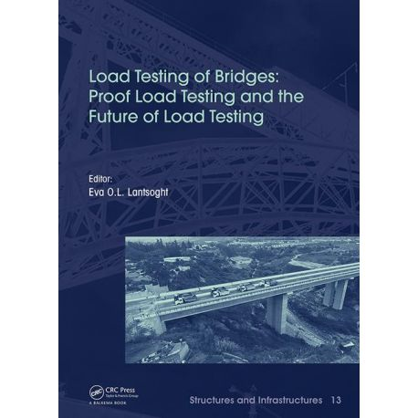 LOAD TESTING OF BRIDGES: PROOF LOAD TESTING AND THE FUTURE OF LOAD TESTING