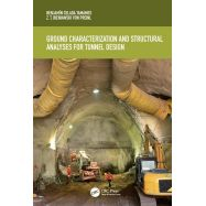 GROUND CHARACTERIZATION AND STRUCTURAL ANALYSES FOR TUNNEL DESIGN