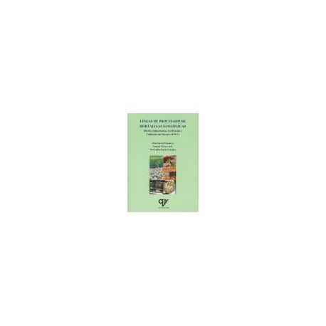 LÍNEAS DE PROCESADO DE HORTALIZAS ECOLÓGICAS. Diseño, Implantación, Verificación y Validación del Sistema APPCC.