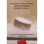 LA SUPERCONDUCTIVIDAD BIEN ENTENDIDA EMPIEZA CON H.
