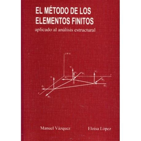 EL METODO DE LOS ELEMENTOS FINITOS APLICADO AL ANALISIS ESTRUCTURAL