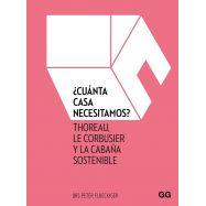 ¿CUÁNTA CASA NECESITAMOS? Thoreau, Le Corbusier y la cabaña sostenible