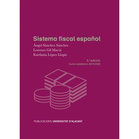 SISTEMA FISCAL ESPAÑOL 5ª Edicicón (Curso 2019-2020)