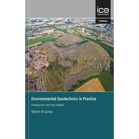 ENVIRONMENTAL GEOTECHNICS IN PRACTICE: INTRODUCTION AND CASE STUDIES