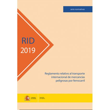 RID 2019. Reglamento relativo al transporte de mercancías peligrosas por ferrocarril