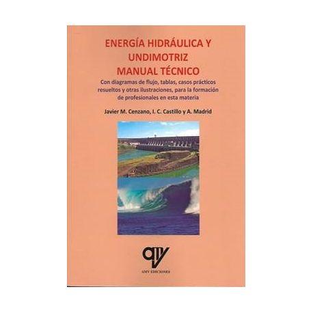ENERGÍA HIDRÁULICA Y UNDIMOTRIZ. MANUAL TÉCNICO.