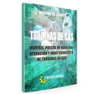 TURBINAS DE GAS: Montaje, Puesta en marcha, Operación y Mantenimiento