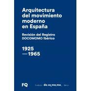 ARQUITECTURA DEL MOVIMIENTO MODERNO EN ESPAÑA. Revisión del Registro DOCOMOMO Ibérico, 1925-1965