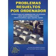 PROBLEMAS RESUELTOS POR ORDENADOR. Esrtructuras de Hormigón por los Estados Límite