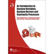 AN INTRODUCTION TO RANDOM VARIABLES, RANDOM VECTORS AND STOCHASTIC PROCESSES