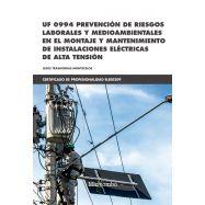 UF 0994 PREVENCIÓN DE RIESGOS LABORALES Y MEDIOAMBIENTALES EN EL MONTAJE Y MANT. INST. ELECTRICAS ALTA TENSION