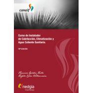 CURSO DE INSTALADOR DE CALEFACCION, CLIMATIZACION Y AGUA CALIENTE SANITARIA - 18ª Edición