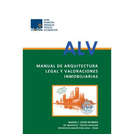 MANUAL DE ARQUITECTURA LEGAL Y VALORACIONES INMOBILIARIAS - 2ª Edición