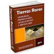 TIERRAS RARAS. Geología, Producción, Aplicaciones y Reciclado