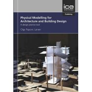 PHYSICAL MODELLING FOR ARCHITECTURE AND BUILDING DESIGN: A DESIGN PRACTICE TOOL