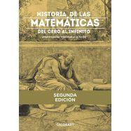 HISTORIA DE LAS MATEMATICAS DEL CERO AL INFINIT0 - 2ª Edición