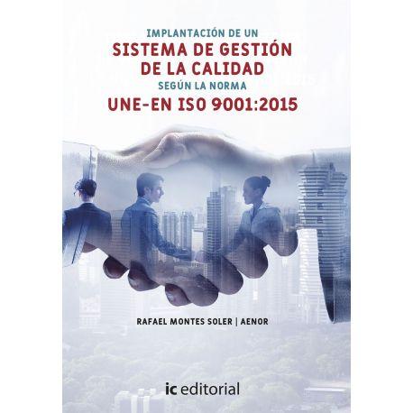 IMPLANTACIÓN DE UN SISTEMA DE GESTIÓN DE LA CALIDAD SEGÚN LA NORMA UNE-EN ISO 9001:2015