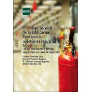 EL CÓDIGO TÉCNICO DE LA EDIFICACIÓN: EJERCICIOS Y CUESTIONES RESUELTAS. TOMO II DBS-SI (Incendios)
