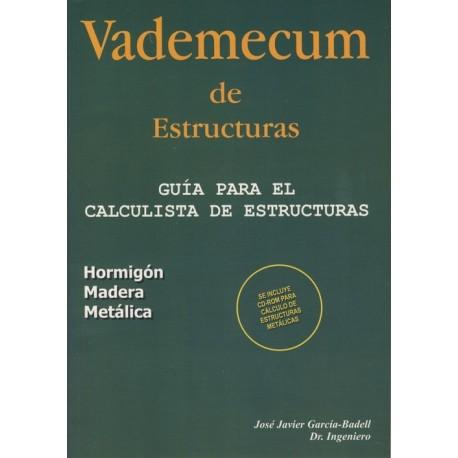 VADEMECUM DE ESTRUCTURAS. Guía del Calculista de Esrtructuras ( Hormigón, Madera, Metálicas)