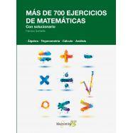 MAS DE 700 EJERCICIOS DE MATEMáTICAS. CON SOLUCIONARIO