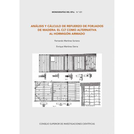 ANÁLISIS Y CÁLCULO DE REFUERZO DE FORJADOS DE MADERA: EL CLT COMO ALTERNATIVA AL HORMIGÓN ARMADO