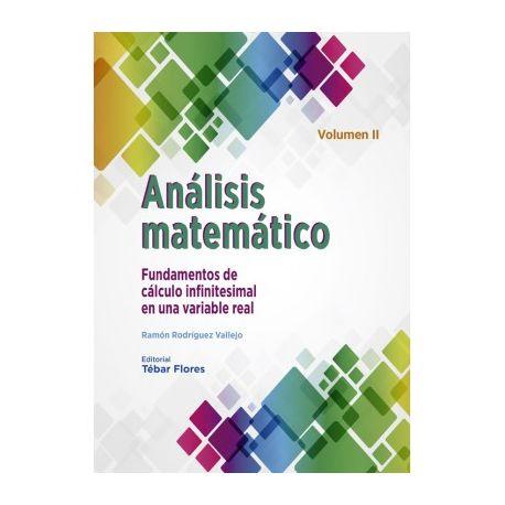 ANALISIS MATEMATICO. Volumen II: Fundamentos de Cálculo infinitesimal en una variable real