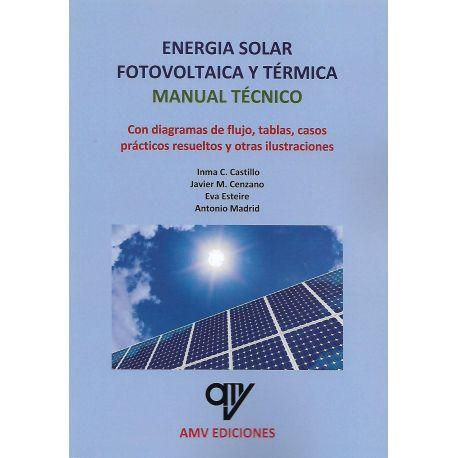 ENERGÍA SOLAR FOTOVOLTAICA Y TÉRMICA. MANUAL TÉCNICO