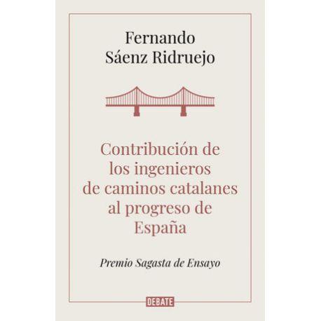 CONTRIBUCIÓN DE LOS INGENIEROS DE CAMINOS CATALANES AL PROGRESO DE MADRID