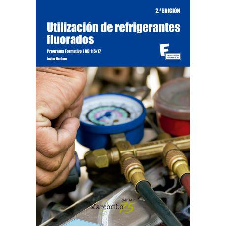 UTILIZACION DE REFRIGERANTES FLUORADOS. 2ª Edición