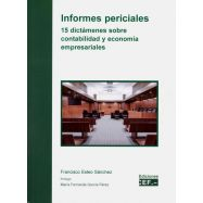 INFORMES PERICIALES. 15 Dictámenes sobre Contabilidad y Economía Empresariales