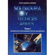 SOLDADURA Y TECNCAS AFINES. Tomo1 : Diferentes Procedimientos de Soldadura (50% de descuento)