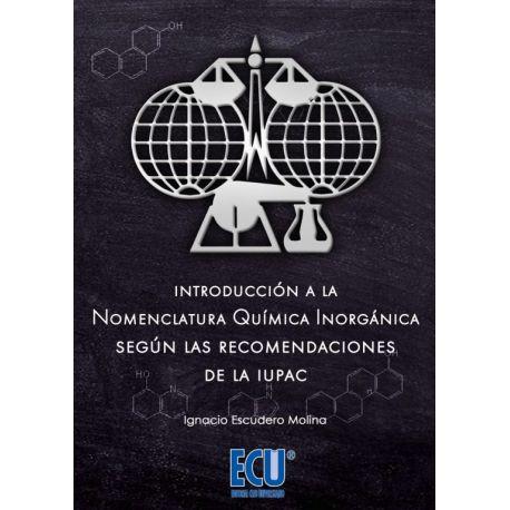 INTRODUCCIÓN A LA NOMENCLATURA QUÍMICA INORGÁNICA SEGÚN LAS RECOMENDACIONES DE LA IUPAC