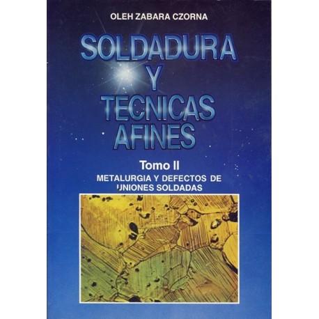 SOLDADURA Y TECNICAS AFINES. Tomo2: Metalurgia y Defectos de Uniones Soldadas (50% de descuento)