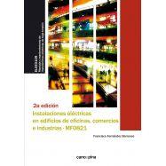 INSTALACIONES ELÉCTRICAS EN EDIFICIOS DE OFICINAS, COMERCIOS E INDUSTRIAS (MF0821) 2ª edición