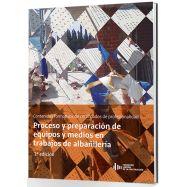 UF0302 - PROCESO Y PREPARACIÓN DE EQUIPOS Y MEDIOS EN TRABAJOS DE ALBAÑILERÍA