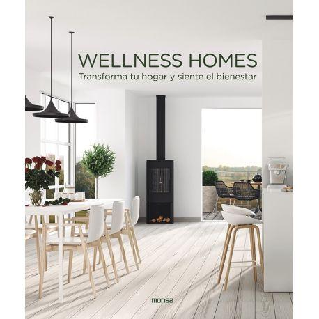 WELLNESS HOMES. Transforma tu hogar y siente el bienestar