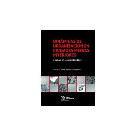 DINAMICAS DE URBANIZACION EN CIDUADES MEDIAS INTERIORES